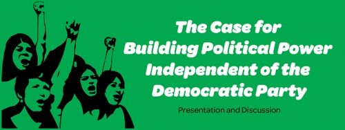 The Case for Building an Independent Left Party 2